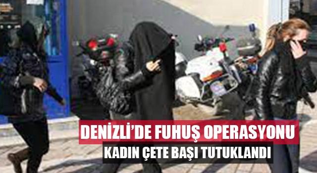 Denizli'de fuhuş operasyonu kadın çete lideri tutuklandı