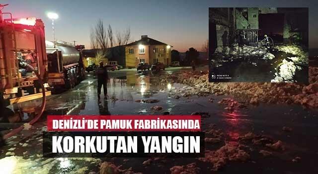 Denizli'de pamuk fabrikasında korkutan yangın