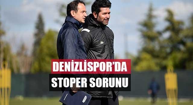 Denizlispor'da stoper sorunu