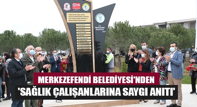 Merkezefendi Belediyesi'nden 'Sağlık çalışanlarına saygı anıtı'