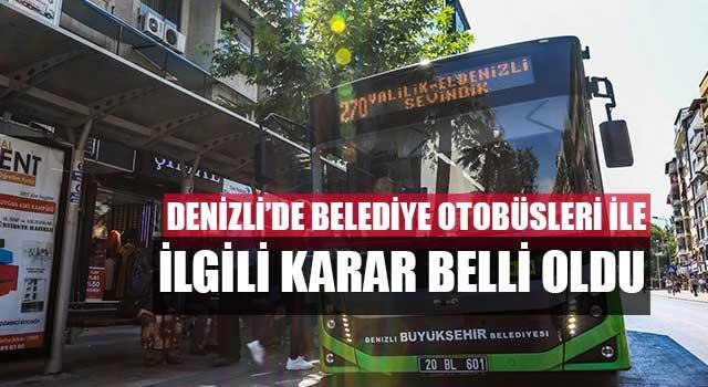 Denizli'de belediye otobüsleri ile ilgili karar belli oldu