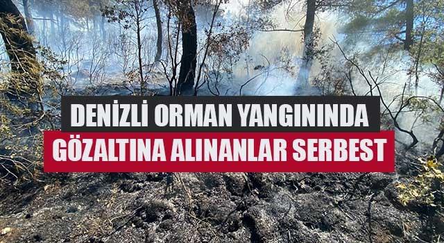 Denizli orman yangınında gözaltına alınanlar serbest