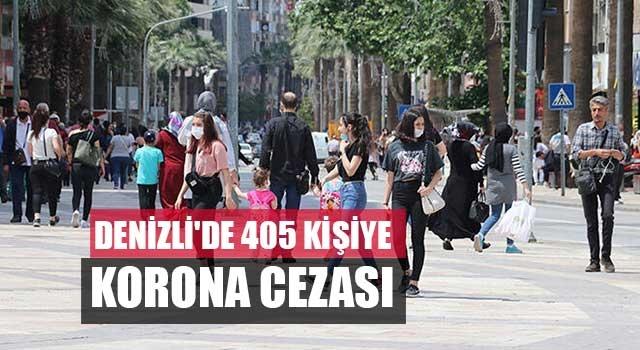 Denizli'de 405 kişiye korona cezası