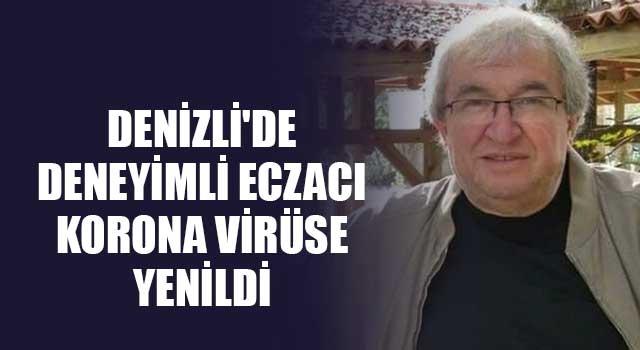 Denizli'de deneyimli eczacı korona virüse yenildi