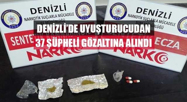 Denizli'de uyuşturucudan 37 şüpheli gözaltına alındı
