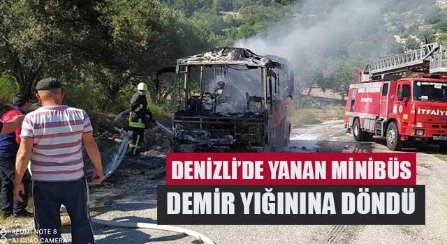 Denizli'de yanan minibüs demir yığınına döndü