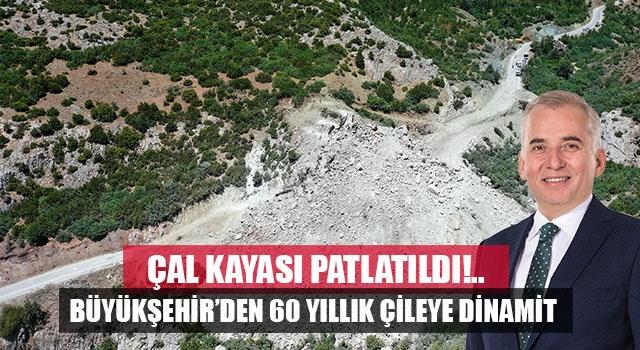 Denizli Büyükşehir'den 60 yıllık çileye dinamit