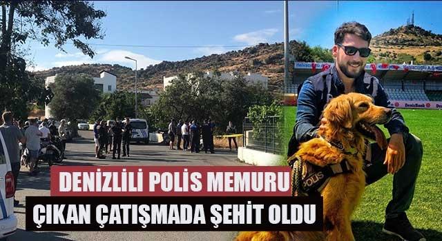 Denizlili Polis memuru Ercan Yangöz çıkan çatışmada şehit oldu