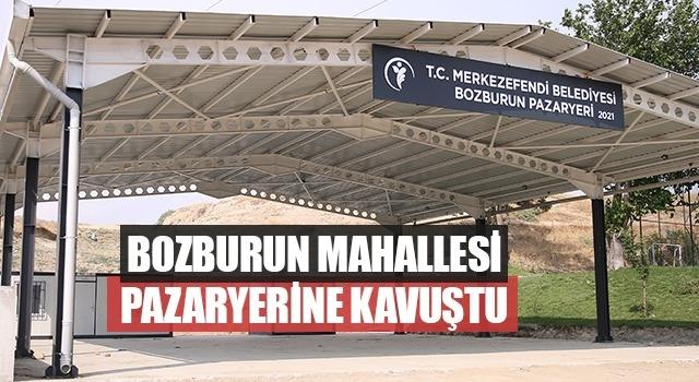 Merkezefendi Belediyesi Bozburun Pazaryerinin Yapımını Tamamladı
