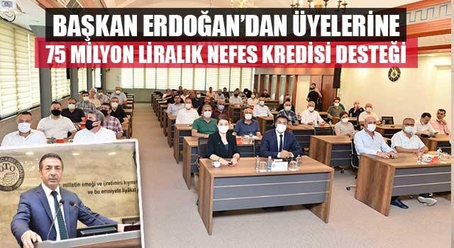 Başkan Erdoğan'dan Üyelerine 75 Milyon Liralık Nefes Kredisi Desteği