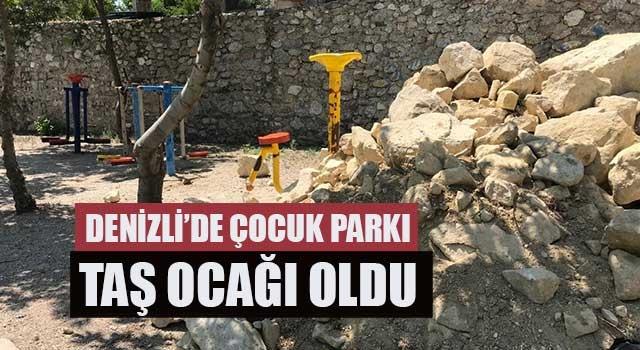 Denizli'de çocuk parkı taş ocağı oldu