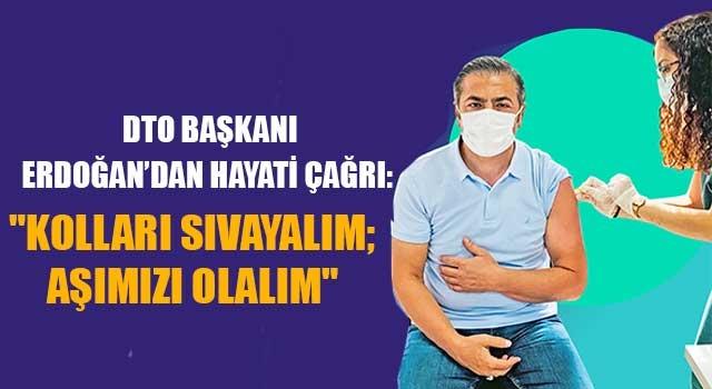 """DTO Başkanı Erdoğan'dan Hayati Çağrı: """"Kolları Sıvayalım; Aşımızı Olalım"""""""