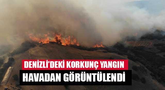 Denizli'de korkunç yangın havadan görüntülendi