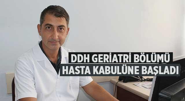 DDH Geriatri bölümü hasta kabulüne başladı