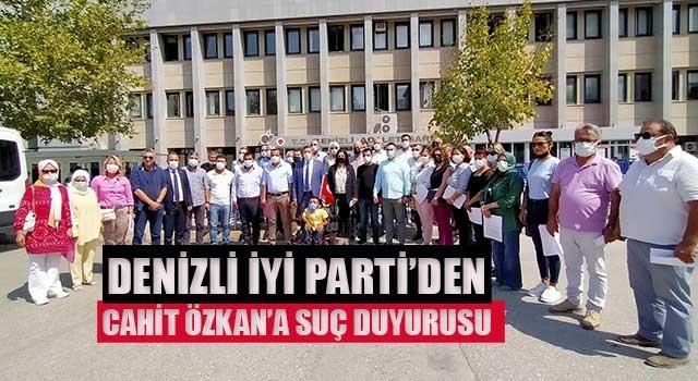 Denizli İYİ Parti'den Cahit Özkan'a suç duyurusu