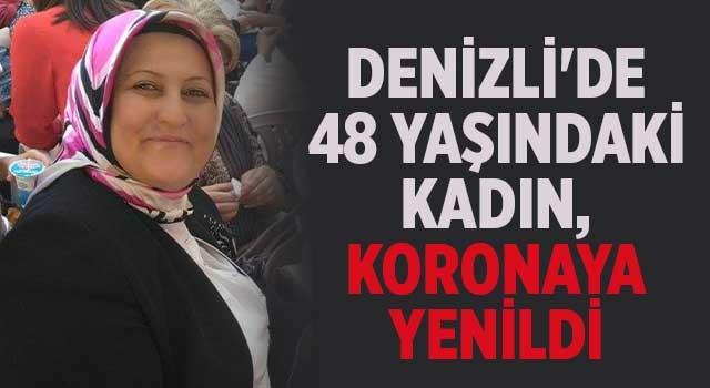 Denizli'de 48 yaşındaki kadın, koronaya yenildi