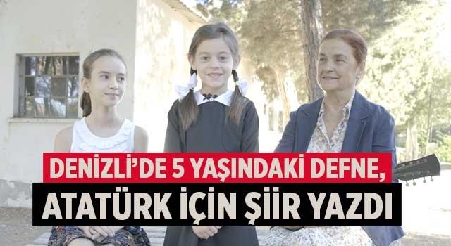 Denizli'de 5 yaşındaki Defne, Atatürk için şiir yazdı