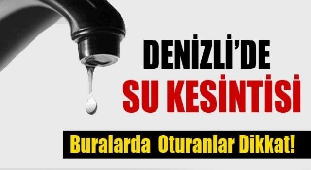 Denizli'de Yenişehir ve Servergazi Mahallerinde su kesintisi
