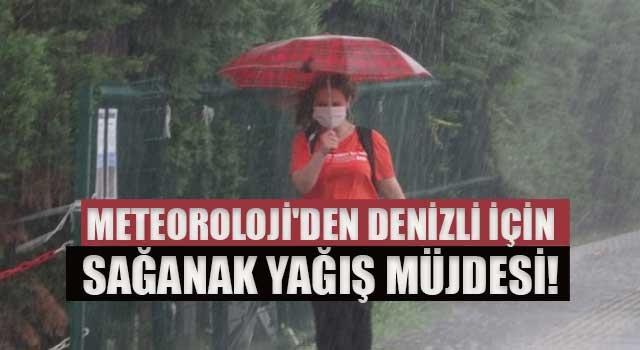 Meteoroloji'den Denizli için sağanak yağış müjdesi!