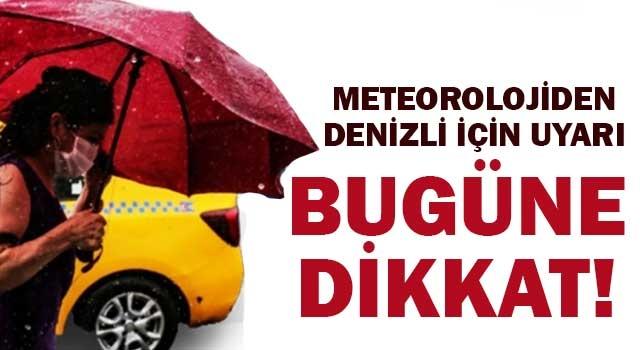 Meteorolojiden Denizli için uyarı bugüne dikkat!
