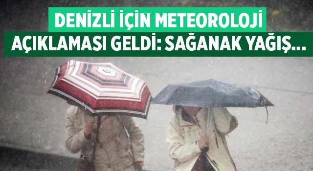 Denizli için meteoroloji açıklaması geldi: Sağanak yağış...