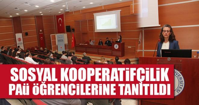 Sosyal Kooperatifçilik PAÜ Öğrencilerine Tanıtıldı