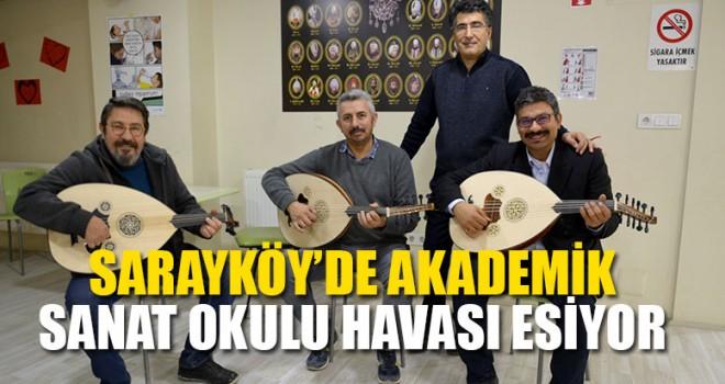 Sarayköy'de Akademik Sanat Okulu Havası Esiyor