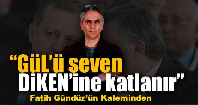 """""""GÜL'ü seven DİKEN'ine katlanır"""""""
