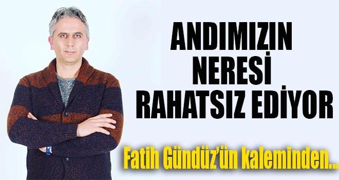 ANDIMIZIN NERESİ RAHATSIZ EDİYOR
