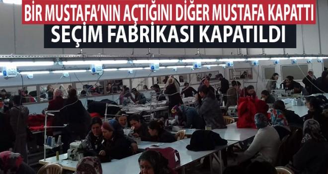 Seçim Fabrikası kapatıldı, İşçiler işsiz kaldı