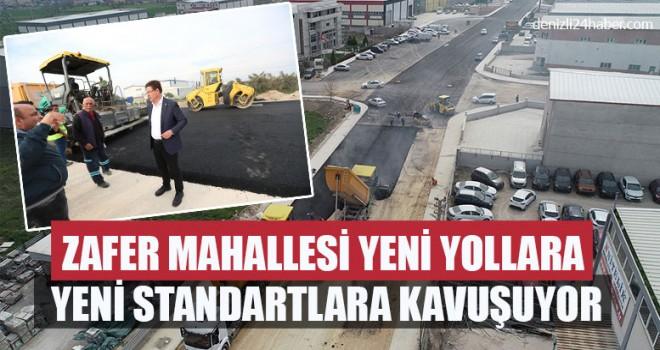 Zafer Mahallesi Yeni Yollara Yeni Standartlara Kavuşuyor