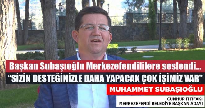 """Başkan Subaşıoğlu, """"Sizin Desteğinizle Daha Yapacak Çok İşimiz Var"""""""