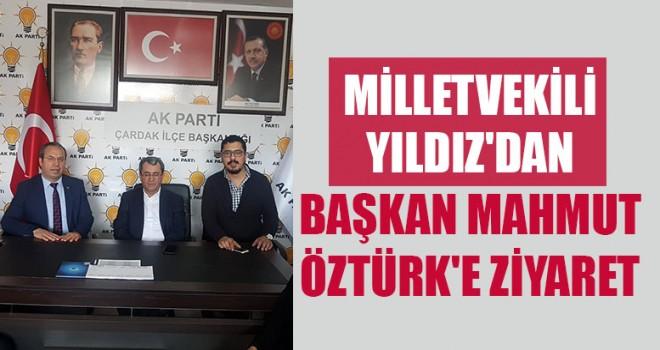 Milletvekili Yıldız'dan Başkan Mahmut Öztürk'e Ziyaret