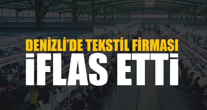 Denizli'de Tekstil Firması İflas Etti