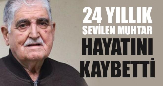 24 Yıllık Sevilen Muhtar Hayatını Kaybetti