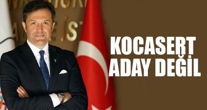 Kocasert Aday Değil