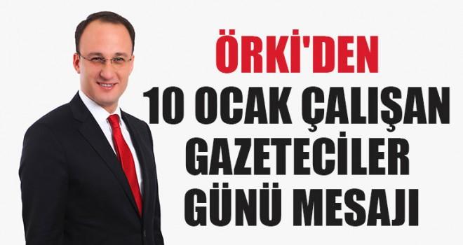 Örki'den 10 Ocak Çalışan Gazeteciler Günü Mesajı