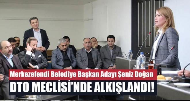 Şeniz Doğan, DTO meclisi'nde alkışlandı!