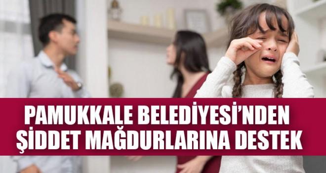 Pamukkale Belediyesi'nden Şiddet Mağdurlarına Destek