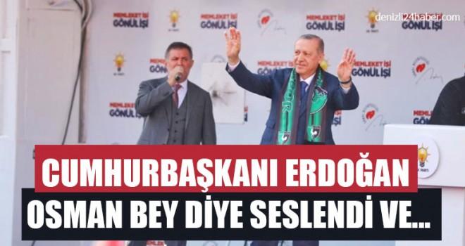 Cumhurbaşkanı Erdoğan Osman Bey Diye Seslendi Ve...