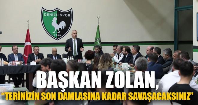 """Başkan Zolan, """"Terinizin Son Damlasına Kadar Savaşacaksınız"""""""