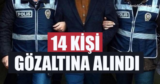 14 Kişi Gözaltına Alındı