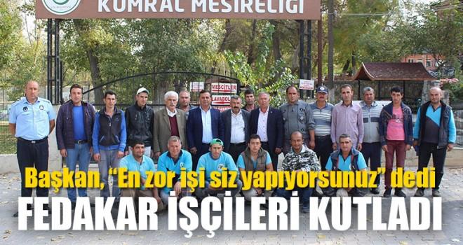 Başkan Akcan, Fedakar İşçileri Kutladı
