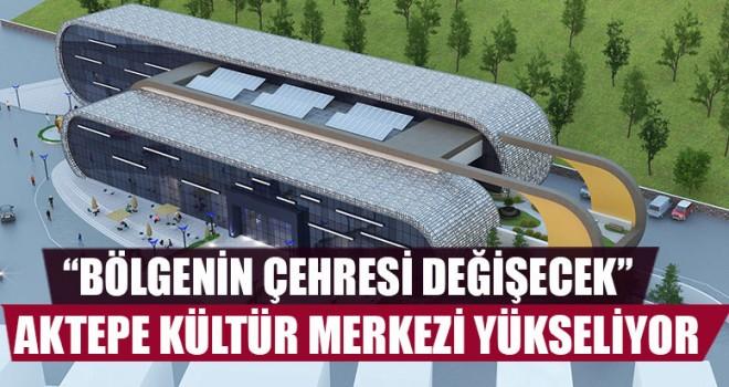Aktepe Kültür Merkezi Yükseliyor
