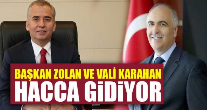 Başkan Zolan ve vali Karahan Hacca Gidiyor