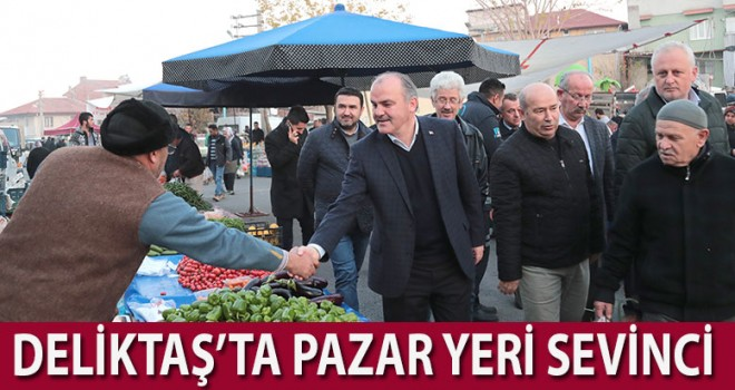 DELİKTAŞ'TA PAZAR YERİ SEVİNCİ