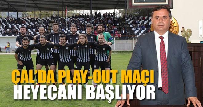 Çal'da Play-Out Maçı Heyecanı Başlıyor