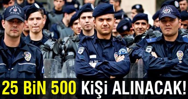 25 bin 500 polis adayı alımı yapılacak.