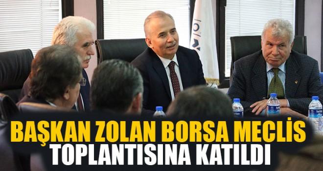 Başkan Zolan Borsa Meclis Toplantısına Katıldı
