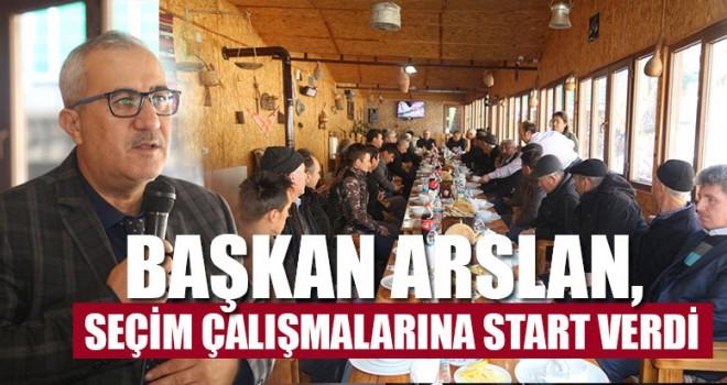 Başkan Arslan, Seçim Çalışmalarına Start Verdi